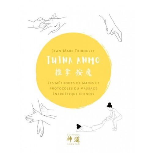 Tuina Anmo, les méthodes de mains...