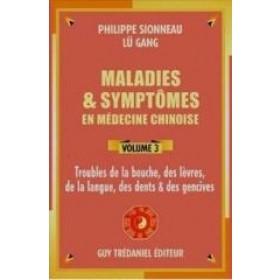 Maladies et Symptômes - bouche,dents - Vol 3