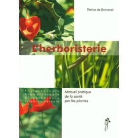 L'Herboristerie : manuel pratique de la santé ...