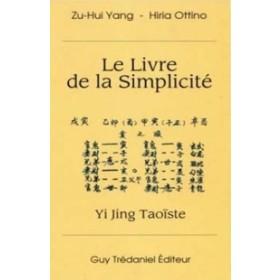Livre de la simplicité - Yi Jing Taoïste